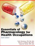 Essentials of Pharmacology for Health Occupations (Book Only), Woodrow, Ruth and Colbert, Bruce J., 1111320179
