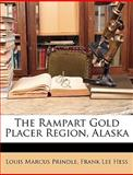 The Rampart Gold Placer Region, Alask, Louis Marcus Prindle and Frank Lee Hess, 1147200173