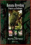 Banana Breeding Progress and Challenges 9781439800171