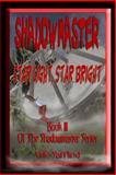 Shadowmaster III--Star Light, Star Bright, Eric Safflind, 147520017X
