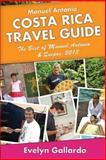 Manuel Antonio, Costa Rica Travel Guide: the Best of Manuel Antonio and Quepos 2013, Evelyn Gallardo, 1490500170