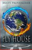 The Fly House, Misty Provencher, 1495240177
