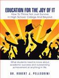 Education for the Joy of It, Robert J. Pellegrini, 1496920171