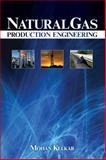 Natural Gas Engineering, Kikani, Jitendra and Kelkar, Mohan, 1593700172