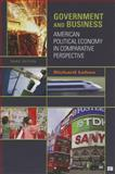 Government and Business: American Political Economy in Comparative Perspective, Lehne, Richard, 1608710173