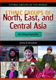 Ethnic Groups of North, East, and Central Asia, Robert André LaFleur and András A. Boros-Kazai, 1610690176