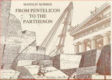 From Pentelicon to the Parthenon, Korres, Manolis, 9602040173