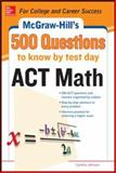 500 Act Math Questions to Know by Test Day, Johnson, Cynthia, 0071820175