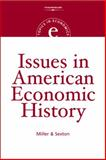 Issues in American Economic History, Miller, Roger LeRoy and Sexton, Robert L., 0324290179