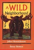 A Wild Neighborhood, John Henricksson, 0816630178