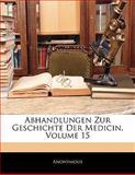 Abhandlungen Zur Geschichte Der Medicin, Volume 10, Anonymous, 1141630176