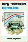 Energy Efficient Motors (Reference Guide), Sadanandan, Nadi D. and Eltom, Ahmed H., 1410220176