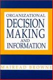 Organizational Decision Making and Information, Browne, Mairead, 156750017X