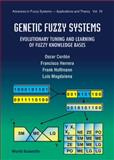 Genetic Fuzzy Systems : Evolutionary Tuning and Learning of Fuzzy Knowledge Bases, Cordon, O. Herrera F., 9810240171