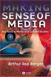 Making Sense of Media : Key Texts in Media and Cultural Studies, Berger, Arthur Asa, 1405120177
