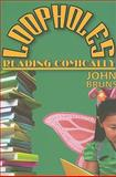 Loopholes : Reading Comically, Bruns, John, 1412810175
