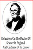 Reflections on the Decline of Science in England, and on Some of Its Causes, Charles Babbage, 1480060178