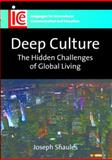 Deep Culture : The Hidden Challenges of Global Living, Shaules, Joseph, 1847690173