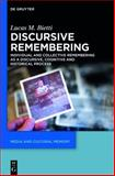 Discursive Remembering : Individual and Collective Remembering As a Discursive, Cognitive and Historical Process, Bietti, Lucas M., 3110350173