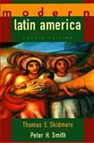 Modern Latin America, Skidmore, Thomas E. and Smith, Peter H., 0195100174