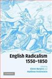 English Radicalism, 1550-1850 : Tradition or Fabrication?, , 052180017X