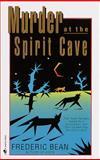 Murder at the Spirit Cave, Frederic Bean, 0553580175