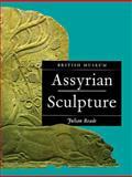 Assyrian Sculpture, Julian Reade, 0674050177