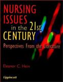 Nursing Issues in the 21st Century : Perspectives from the Literature, Hein, Eleanor C., 0781730171