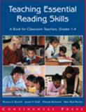 Teaching Essential Reading Skills : A Book for Classroom Teachers, Grades 1-4, Roswell, Florence G., 0845490176