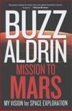 Mission to Mars, Buzz Aldrin and Leonard David, 1426210175
