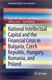 National Intellectual Capital and the Financial Crisis in Bulgaria, Czech Republic, Hungary, Romania, and Poland, Lin, Carol Yeh-Yun and Edvinsson, Leif, 1461480175