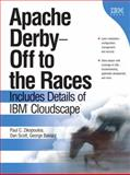 Apache Derby - Off to the Races : Includes Details of IBM Cloudscap, Zikopoulos, Paul C. and Baklarz, George, 0137080174