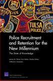 Police Recruitment and Retention for the New Millennium : The State of Knowledge, Wilson, Jeremy M. and Dalton, Erin, 0833050176