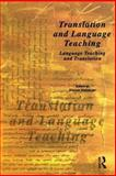 Translation and Language Teaching : Language Teaching and Translation, Kirsten Malmkjaer, 1900650177