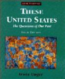 These United States : The Questions of Our Past, Unger, Irwin, 0131720171