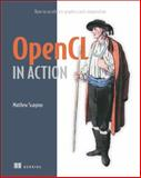 OpenCL in Action : How to Accelerate Graphics and Computation, Scarpino, Matthew, 1617290173