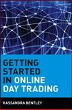 Getting Started in Online Day Trading, Kassandra Bentley, 0471380172