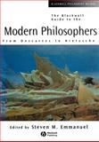 Blackwell Guide to the Modern Philosophers : From Descartes to Nietzsche, , 0631210172