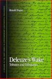 Deleuze's Wake : Tributes and Tributaries, Bogue, Ronald, 0791460177