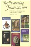 Jamestown Rediscovery : Search for the 1607 James Fort, Kelso, William M., 0813920175