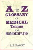 A Practical Glossary of Medical Terms, P. S. Rawat, 8170210178