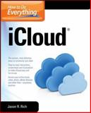 How to Do Everything ICloud, Jason R. Rich, 0071790179