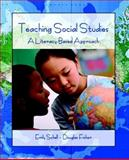 Teaching Social Studies : A Literacy-Based Approach, Schell, Emily and Fisher, Douglas R., 0131700170
