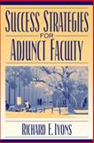 Success Strategies for Adjunct Faculty, Lyons, Richard E., 0205360173