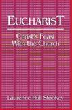Eucharist, Laurence H. Stookey, 0687120179