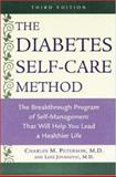 The Diabetes Self-Care Method : The Breakthrough Program of Self-Management That Will Help You Lead a Better, Freer, More Normal Life, Peterson, Charles M. and Jovanovic-Peterson, Lois, 0737300175