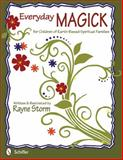 Everyday Magick for Children of Earth-Based Spiritual Families, Rayne Storm, 0764340174