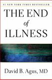 The End of Illness, David B. Agus, 1451610173