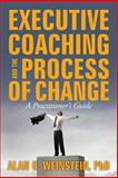 Executive Coaching and the Process of Change, Alan G. Weinstein, 1481000179
