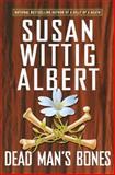Dead Man's Bones, Susan Wittig Albert, 0425200175